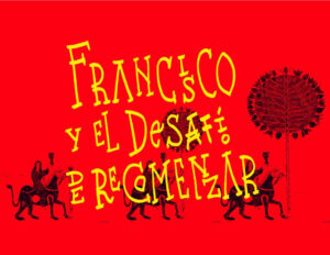 Francisco y el desafio de recomenzar